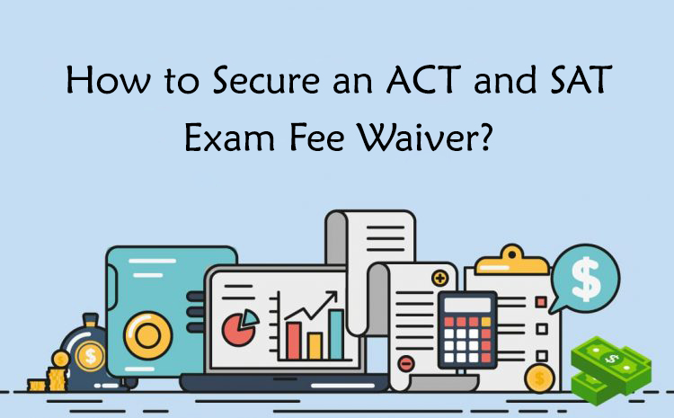 How to Secure an ACT and SAT Exam Fee Waiver?
