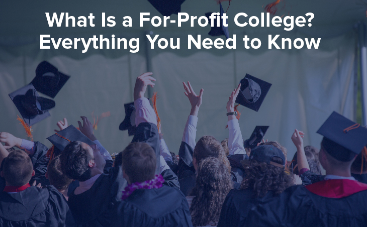 What Is a For-Profit College? Everything You Need to Know