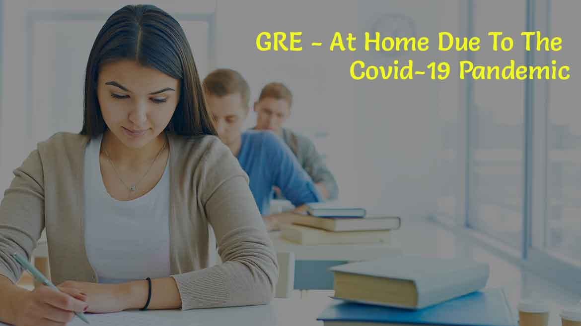GRE- At home due to the COVID-19 pandemic