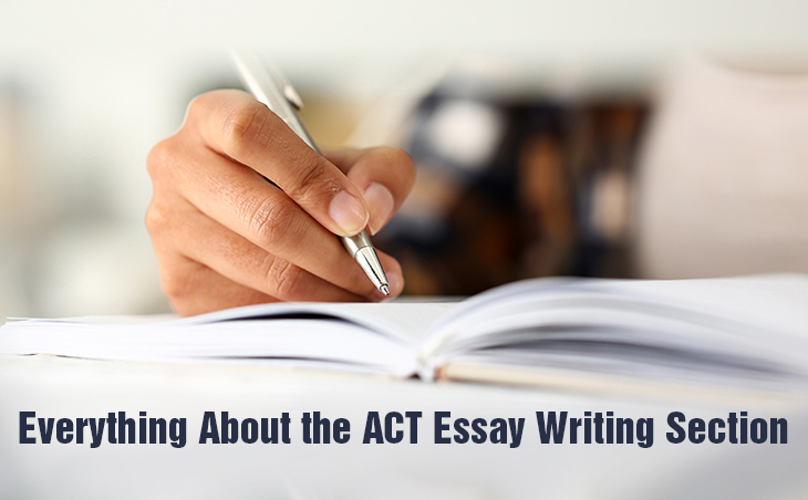 Everything About the ACT Essay Writing Section