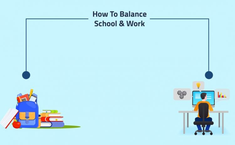How to Balance School and Work