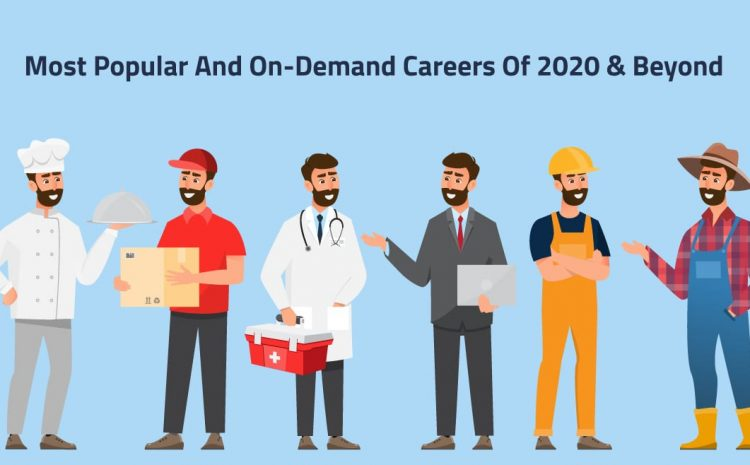 Most Popular and On-Demand Careers of 2020 and Beyond