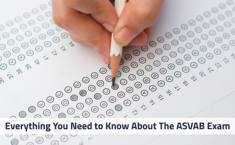 Everything You Need to Know About The ASVAB Exam