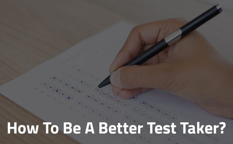How to be a better test taker?