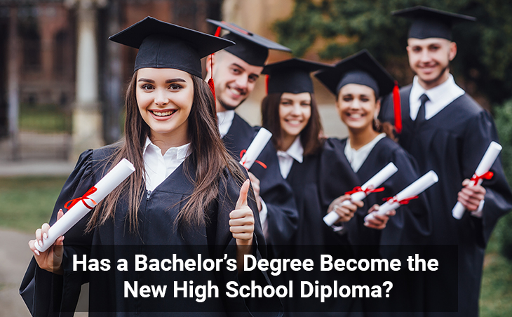 Has a Bachelor's Degree Become the New High School Diploma?