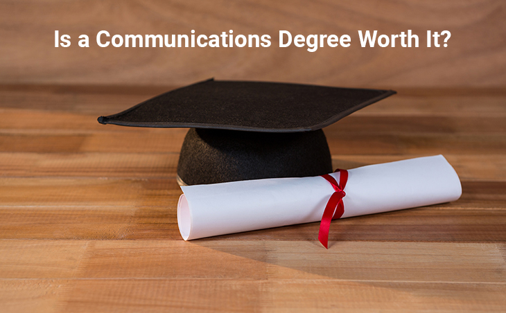 Is a Communications Degree Worth It?
