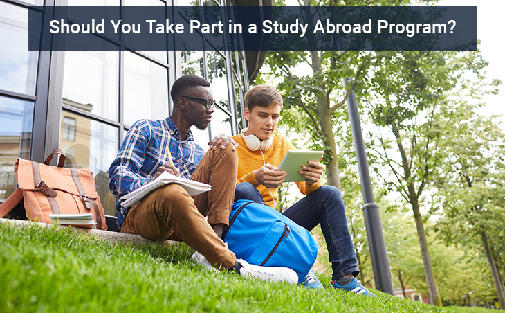 Should You Take Part in a Study Abroad Program?