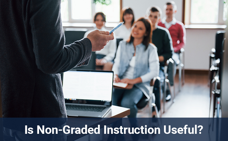 Is Non-Graded Instruction Useful?