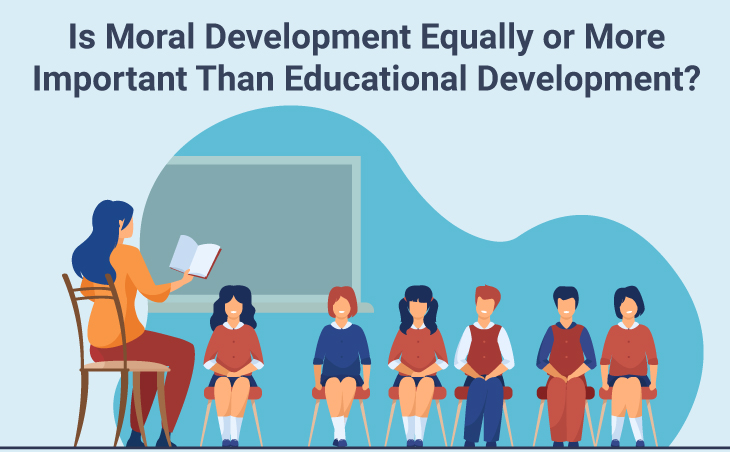 Is Moral Development Equally or More Important Than Educational Development?