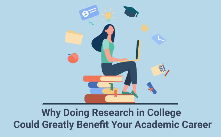 Why Doing Research in College Could Greatly Benefit Your Academic Career